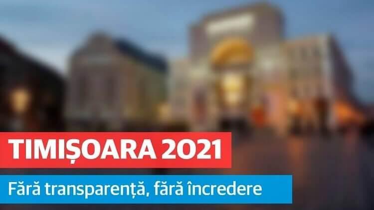 Proiectul Timișoara 2021 – netransparent și fără încredere