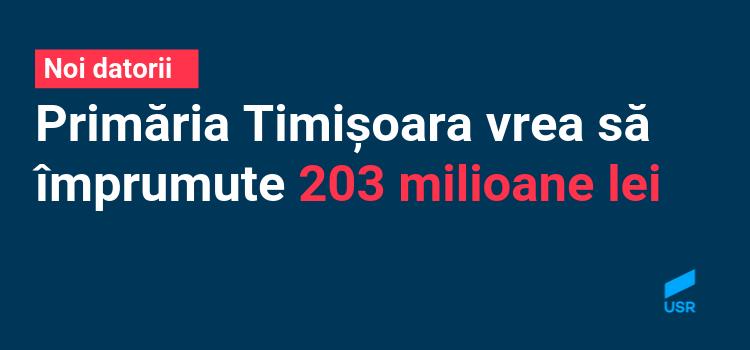 Noi datorii pentru a plăti vechile datorii. Primăria Timișoara vrea să împrumute 203 milioane lei